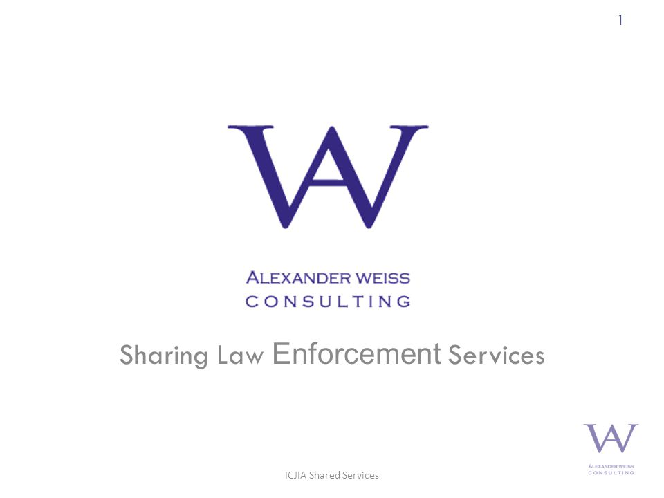 Sharing Law Enforcement Services 1 ICJIA Shared Services