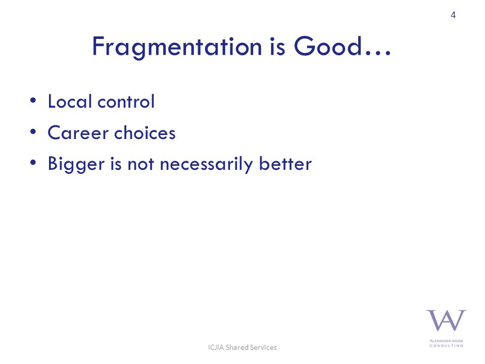 Fragmentation is Good… Local control Career choices Bigger is not necessarily better 4 ICJIA Shared Services