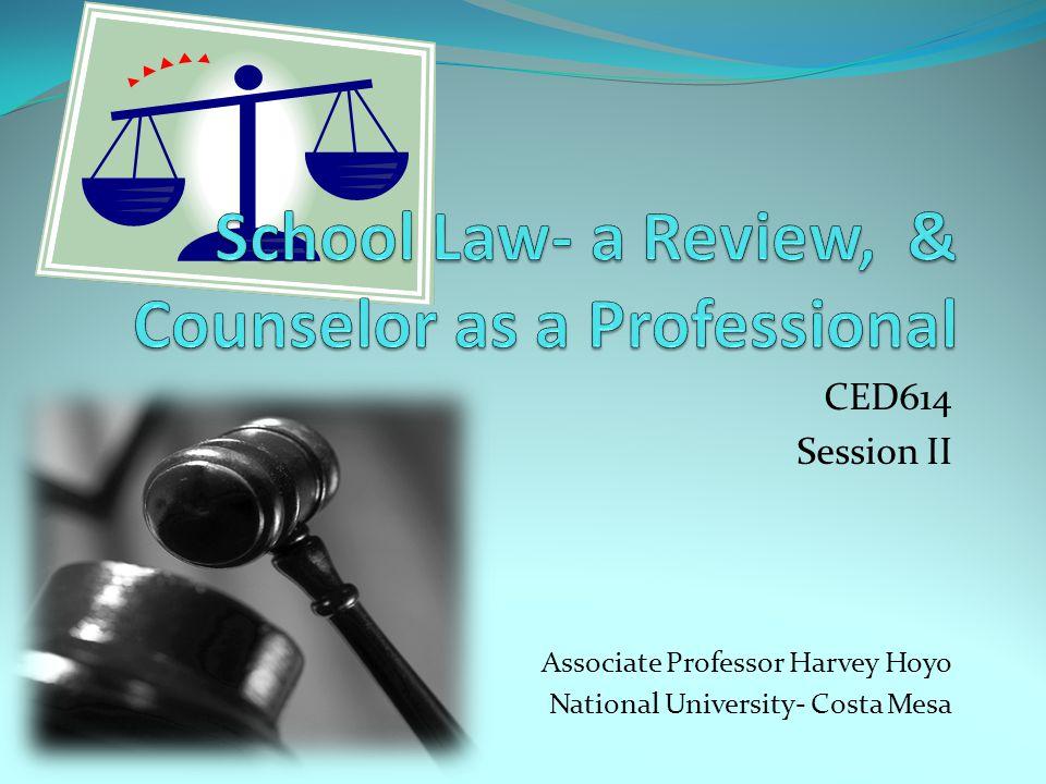 CED614 Session II Associate Professor Harvey Hoyo National University- Costa Mesa