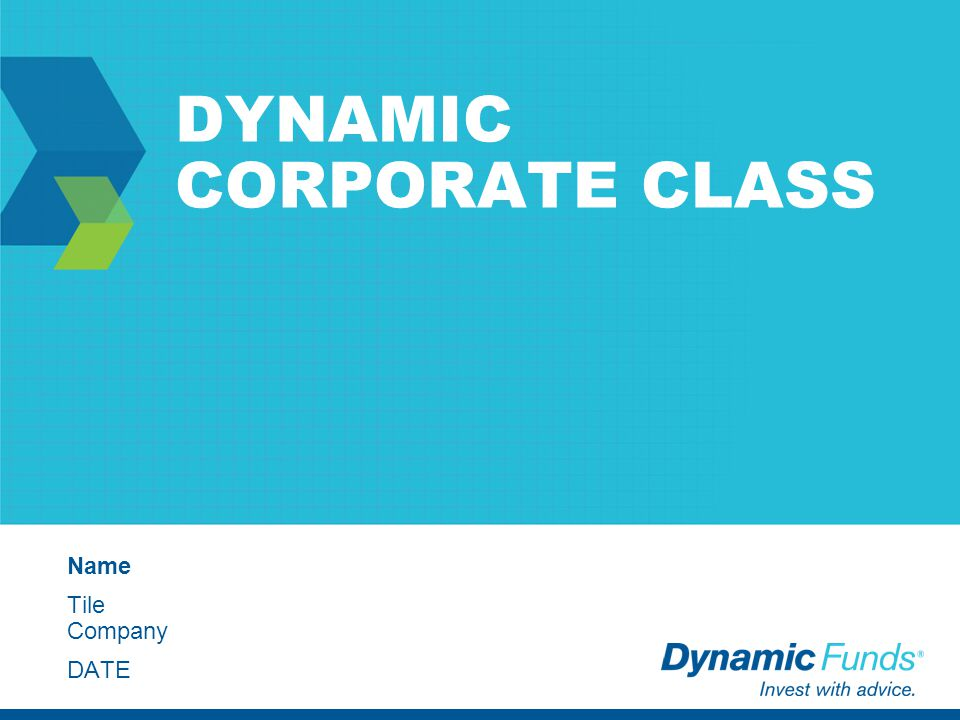 DYNAMIC CORPORATE CLASS Name Tile Company DATE