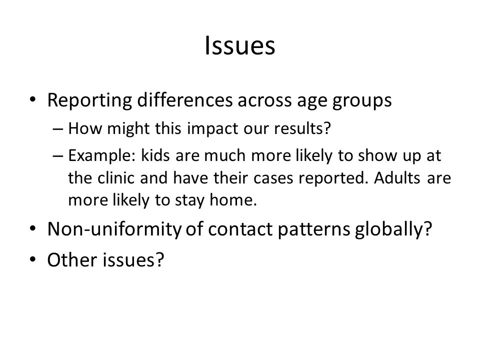 Issues Reporting differences across age groups – How might this impact our results.