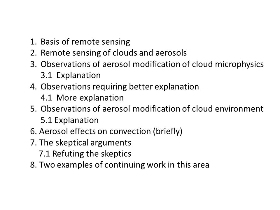 1.Basis of remote sensing 2.Remote sensing of clouds and aerosols 3.Observations of aerosol modification of cloud microphysics 3.1 Explanation 4.Obser