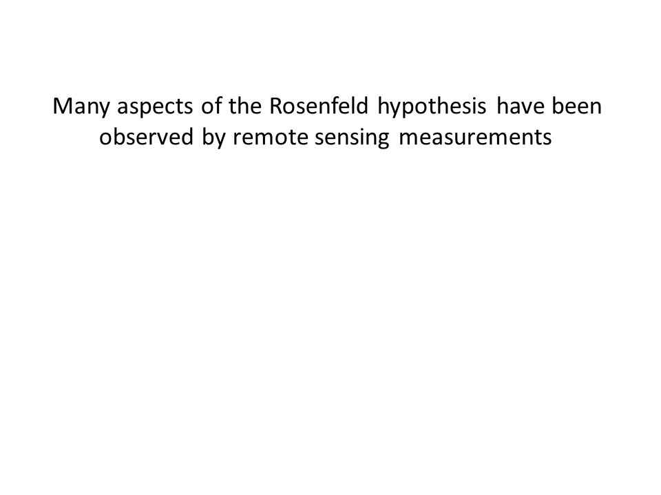 Many aspects of the Rosenfeld hypothesis have been observed by remote sensing measurements