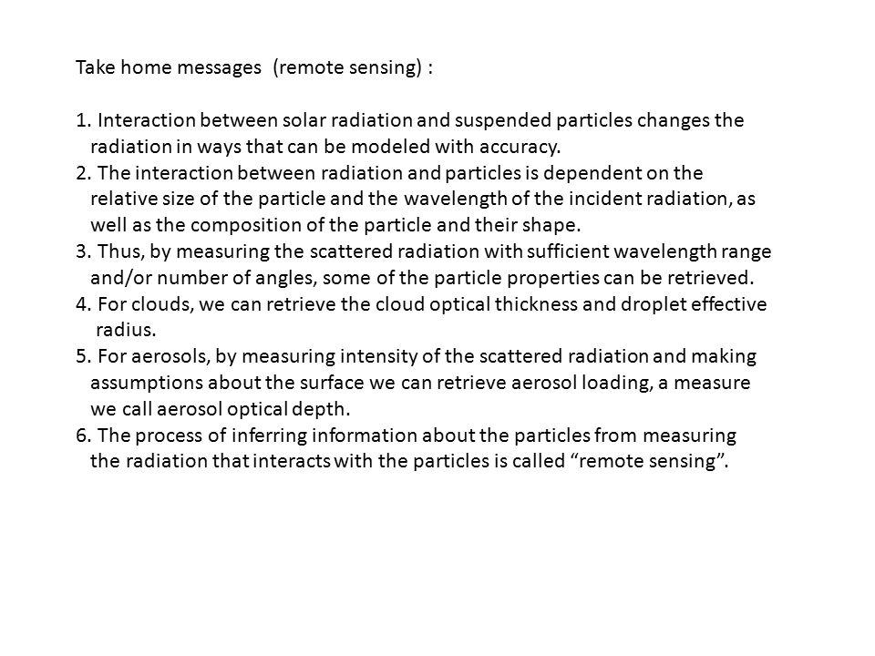 Take home messages (remote sensing) : 1. Interaction between solar radiation and suspended particles changes the radiation in ways that can be modeled