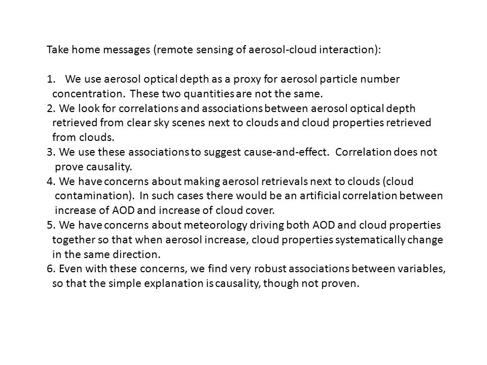 Take home messages (remote sensing of aerosol-cloud interaction): 1.We use aerosol optical depth as a proxy for aerosol particle number concentration.