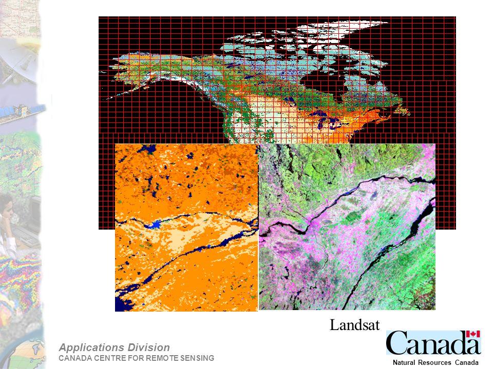 Applications Division CANADA CENTRE FOR REMOTE SENSING Natural Resources Canada Landsat