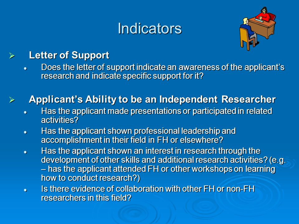Indicators  Letter of Support Does the letter of support indicate an awareness of the applicant's research and indicate specific support for it? Does