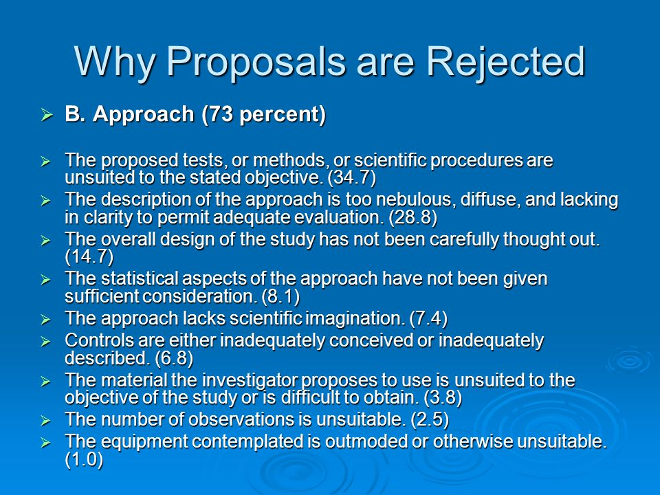  B. Approach (73 percent)  The proposed tests, or methods, or scientific procedures are unsuited to the stated objective. (34.7)  The description o