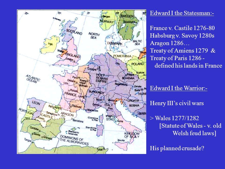 Edward I the Statesman:- France v.Castile 1276-80 Habsburg v.