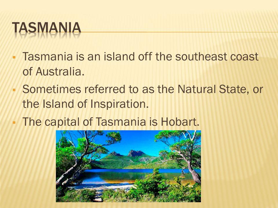  Tasmania is an island off the southeast coast of Australia.