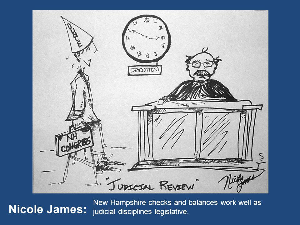 Nicole James: New Hampshire checks and balances work well as judicial disciplines legislative.