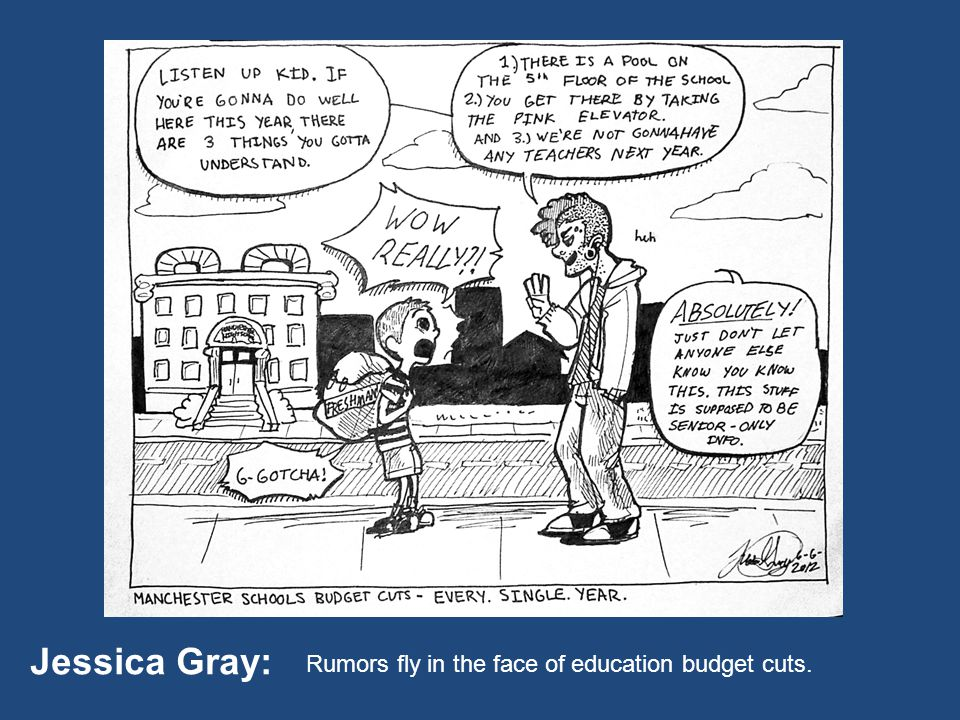Jessica Gray: Rumors fly in the face of education budget cuts.