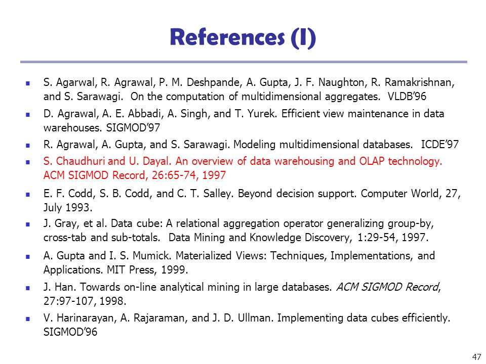47 References (I) S. Agarwal, R. Agrawal, P. M.