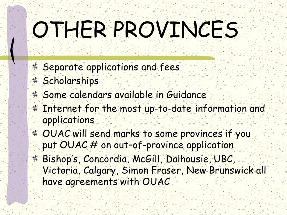 OTHER PROVINCES Separate applications and fees Scholarships Some calendars available in Guidance Internet for the most up-to-date information and appl