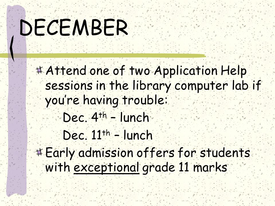 JANUARY Absolute Deadline to apply and pay: January 16 th Remember that you can add and change choices up until Feb.