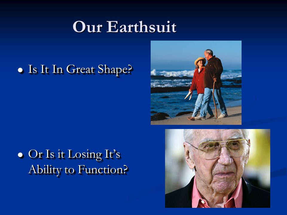 Our Earthsuit l Is It In Great Shape. l Or Is it Losing It's Ability to Function.