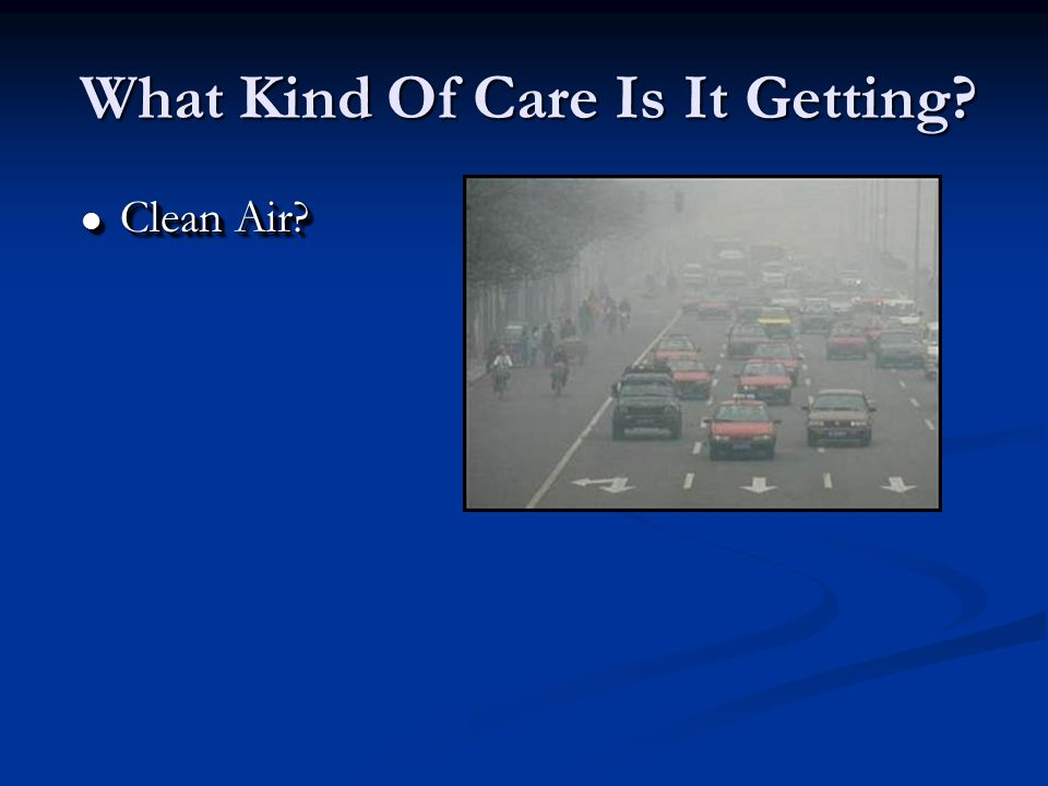 What Kind Of Care Is It Getting l Clean Air