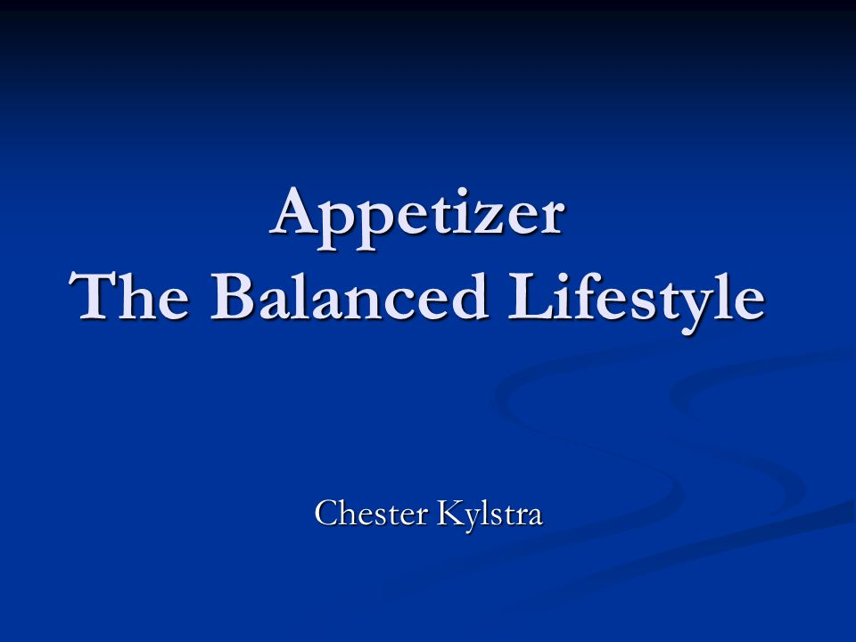 Appetizer The Balanced Lifestyle Chester Kylstra