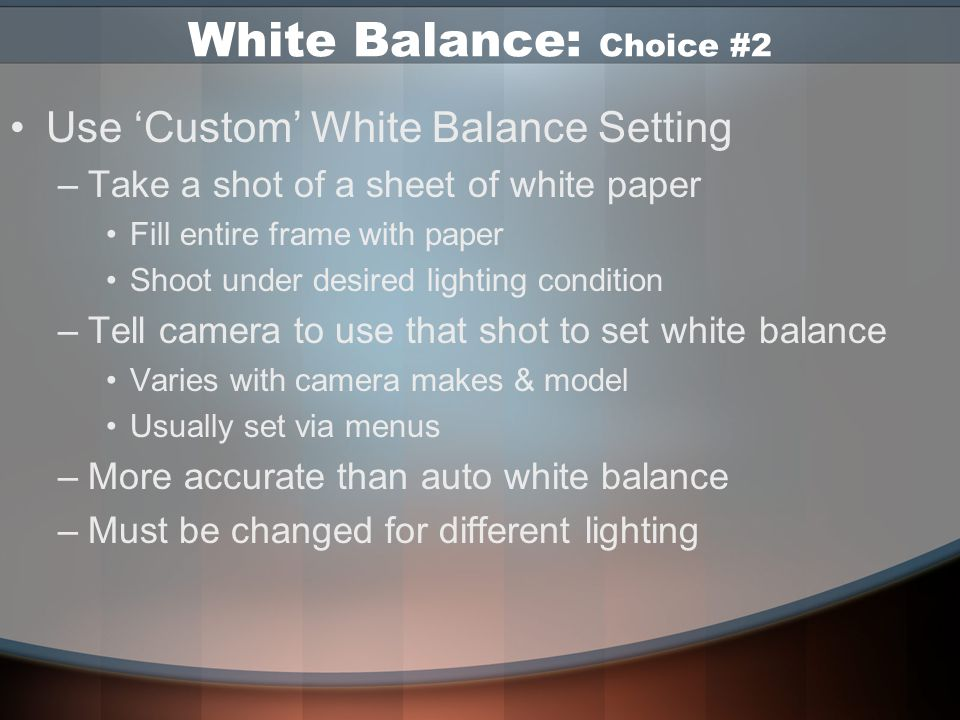 White Balance: Presets Not Always Accurate
