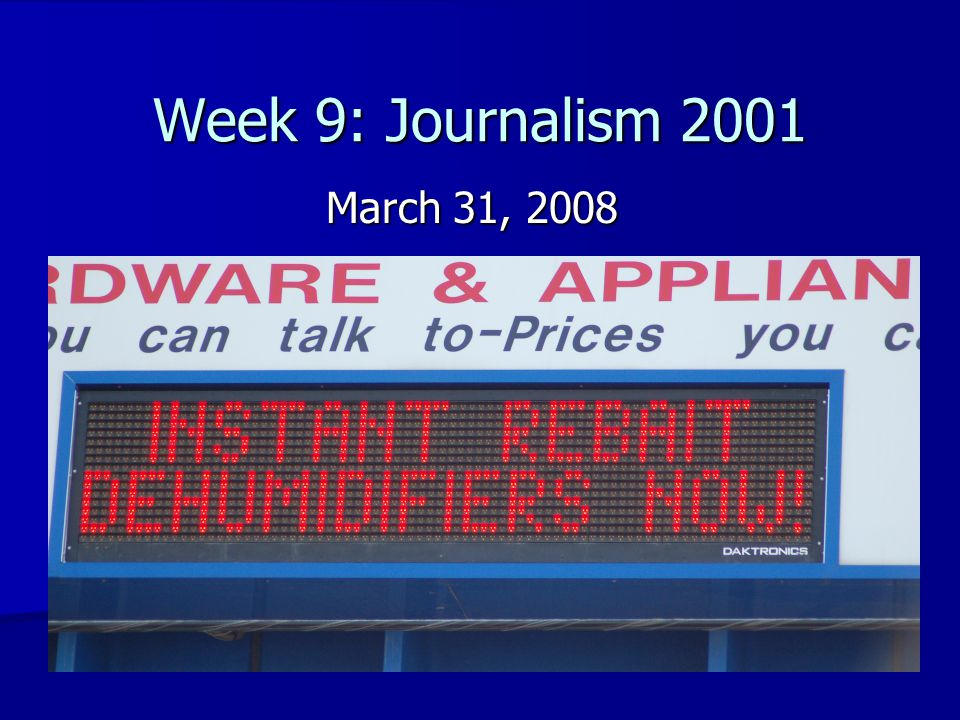 Week 9: Journalism 2001 March 31, 2008