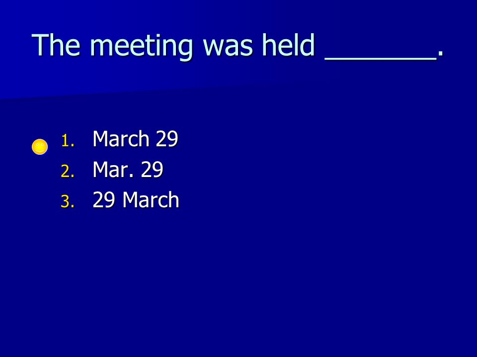 The meeting was held _______. 1. March 29 2. Mar. 29 3. 29 March
