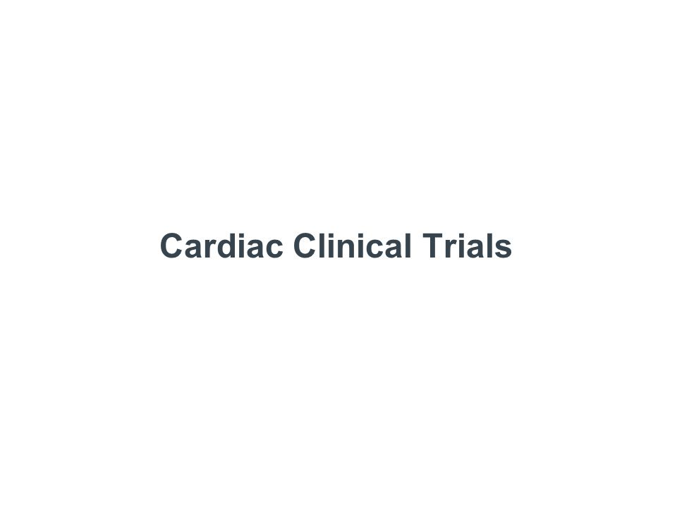 Cardiac Clinical Trials
