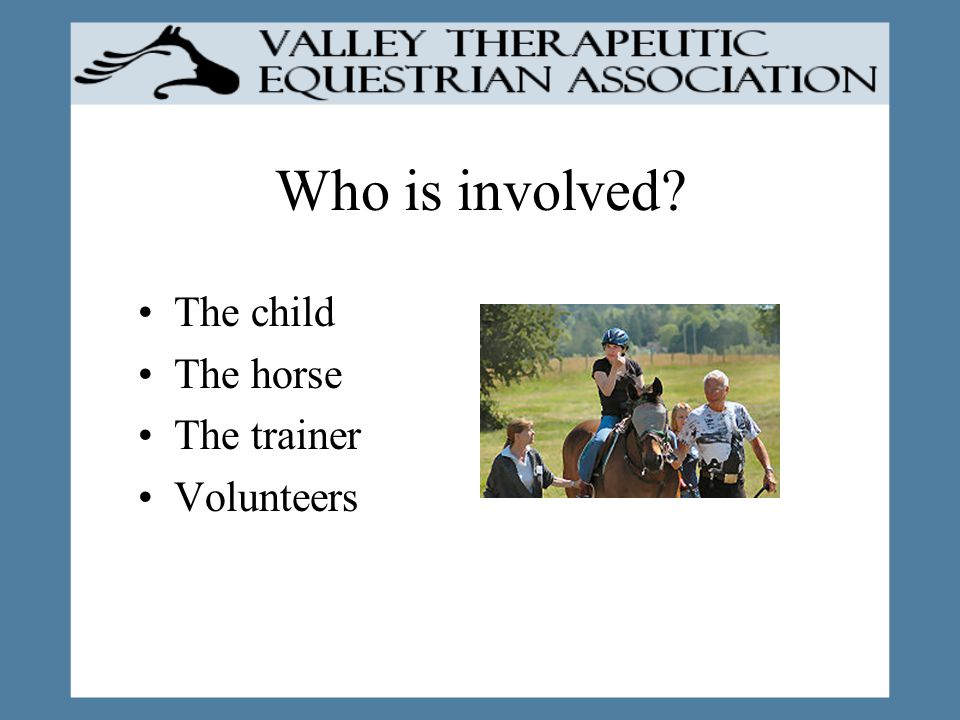 Hippotherapy offers Mental benefits Physical benefits Independence from wheelchairs and crutches Recreation A sense of achievement