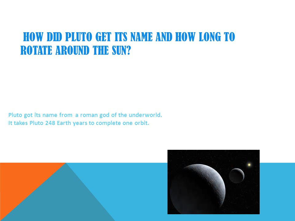 HOW MANY MILES FROM THE EARTH IS PLUTO. HOW MANY HOURS/DAYS DOES IT TAKE PLUTO TO ROTATE ONCE.