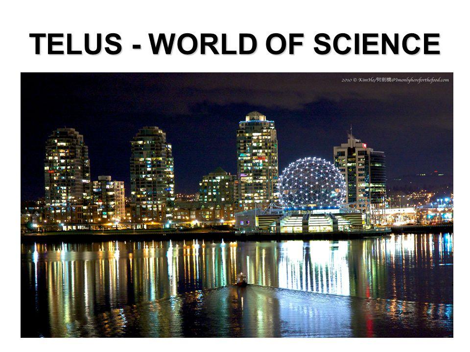 TELUS - WORLD OF SCIENCE
