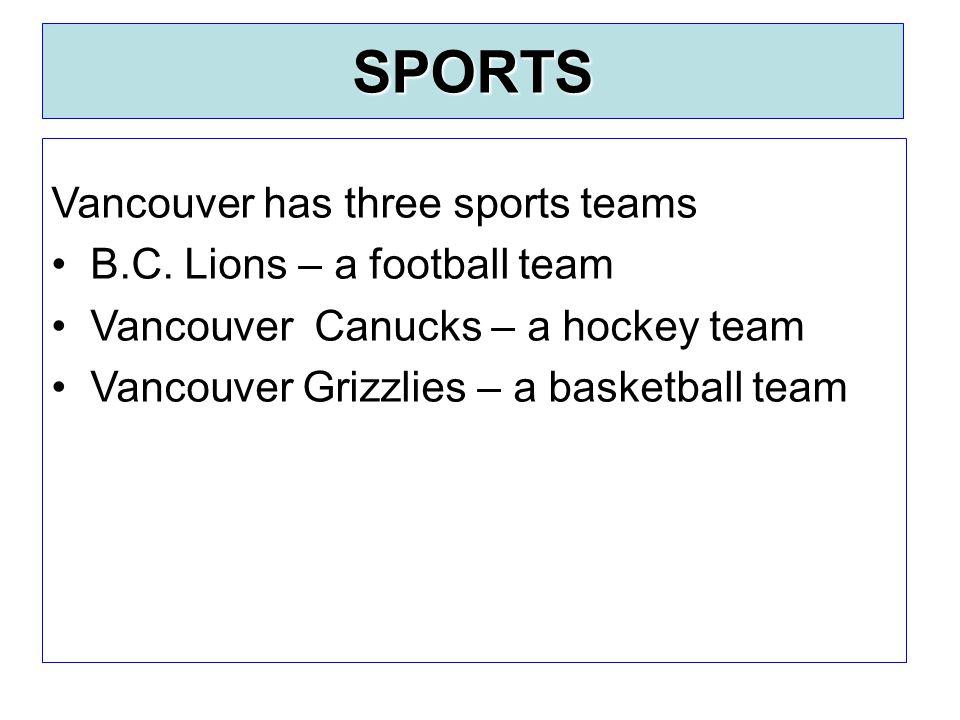 SPORTS Vancouver has three sports teams B.C.