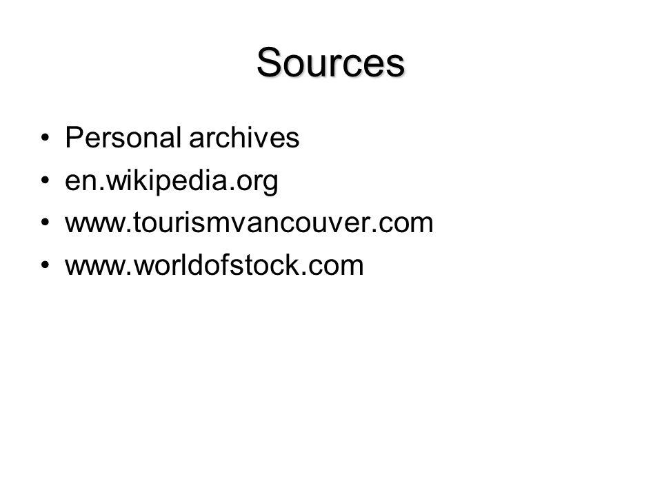 Sources Personal archives en.wikipedia.org www.tourismvancouver.com www.worldofstock.com