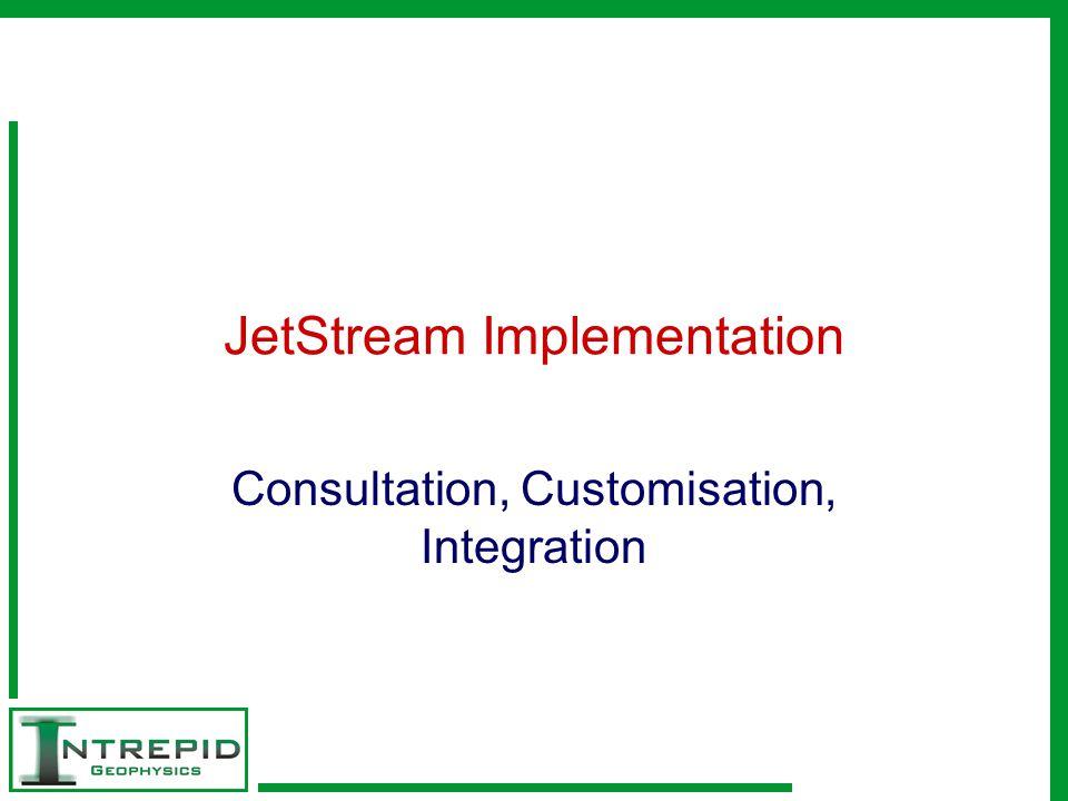 JetStream Implementation Consultation, Customisation, Integration