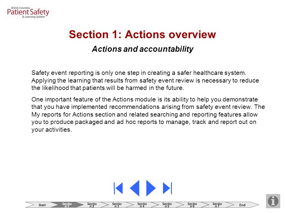 Section 1: Actions overview Actions and accountability Safety event reporting is only one step in creating a safer healthcare system. Applying the lea