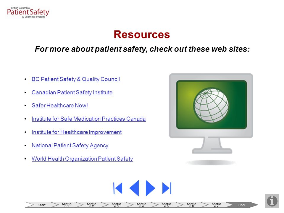 BC Patient Safety & Quality Council Canadian Patient Safety Institute Safer Healthcare Now! Institute for Safe Medication Practices Canada Institute f