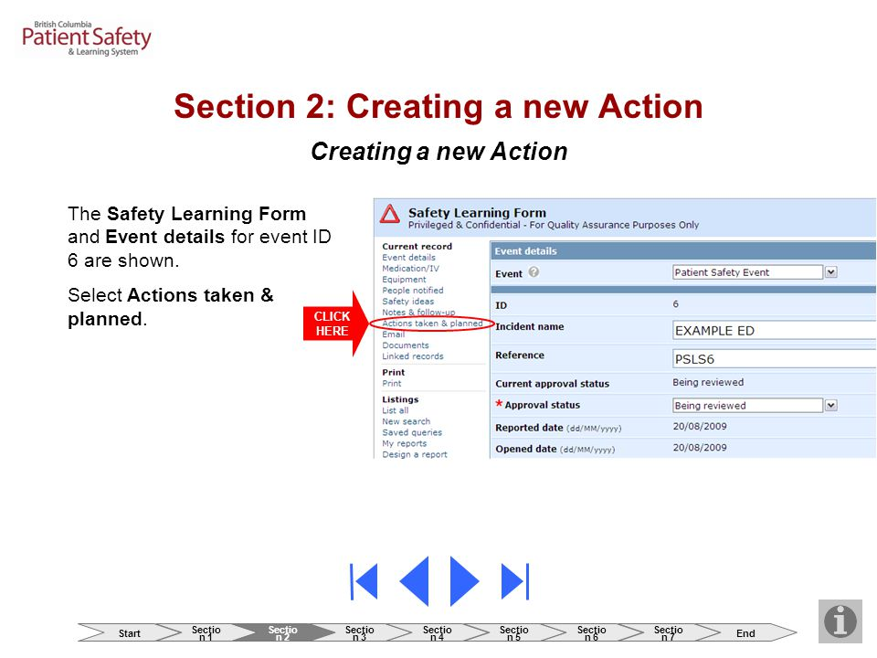 Creating a new Action CLICK HERE The Safety Learning Form and Event details for event ID 6 are shown. Select Actions taken & planned. Section 2: Creat