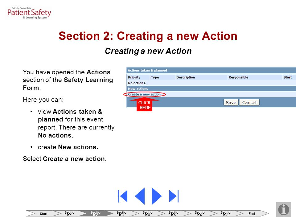 Creating a new Action You have opened the Actions section of the Safety Learning Form. Here you can: view Actions taken & planned for this event repor
