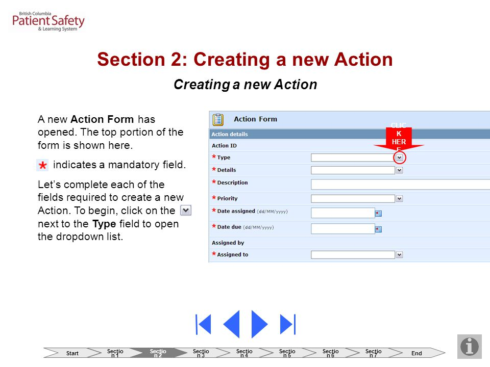Creating a new Action CLIC K HER E A new Action Form has opened. The top portion of the form is shown here. indicates a mandatory field. Let's complet