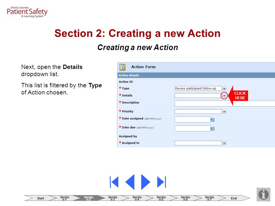 Creating a new Action CLICK HERE Next, open the Details dropdown list. This list is filtered by the Type of Action chosen. Section 2: Creating a new A