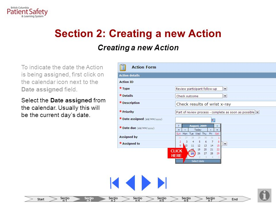 Creating a new Action CLICK HERE To indicate the date the Action is being assigned, first click on the calendar icon next to the Date assigned field.
