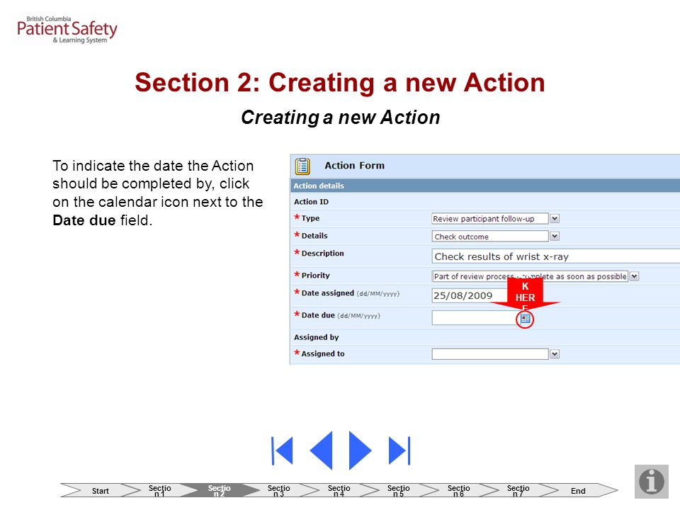 Creating a new Action To indicate the date the Action should be completed by, click on the calendar icon next to the Date due field. CLIC K HER E Sect