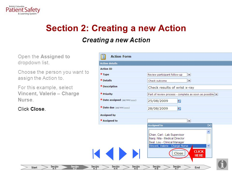 Creating a new Action Section 2: Creating a new Action Open the Assigned to dropdown list. Choose the person you want to assign the Action to. For thi