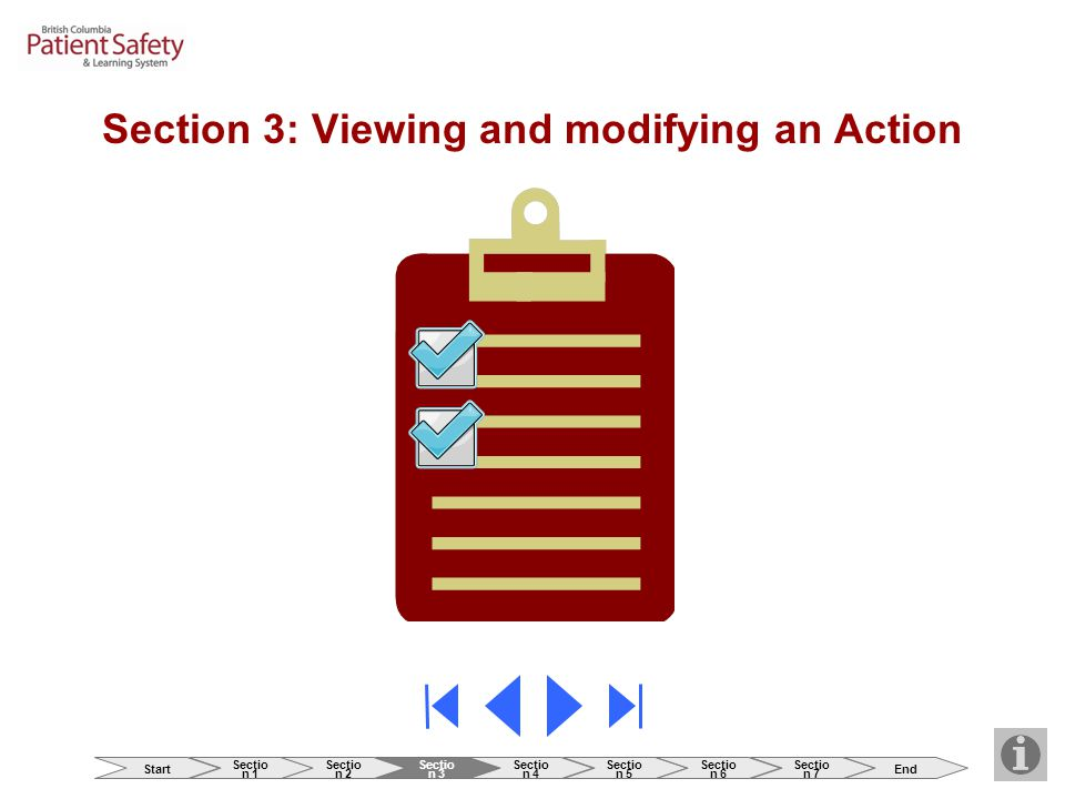 Section 3: Viewing and modifying an Action Start Sectio n 1 Sectio n 2 Sectio n 3 Sectio n 4 Sectio n 5 Sectio n 6 Sectio n 7 End