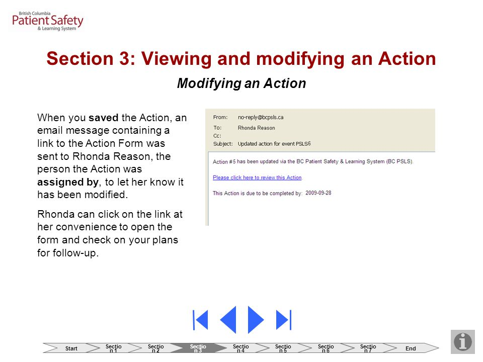 Modifying an Action Section 3: Viewing and modifying an Action When you saved the Action, an email message containing a link to the Action Form was sent to Rhonda Reason, the person the Action was assigned by, to let her know it has been modified.