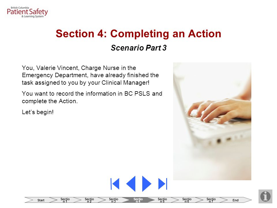 Section 4: Completing an Action You, Valerie Vincent, Charge Nurse in the Emergency Department, have already finished the task assigned to you by your Clinical Manager.