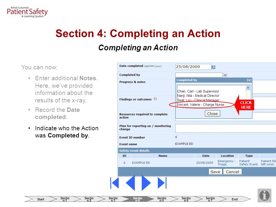 Completing an Action Section 4: Completing an Action You can now: Enter additional Notes. Here, we've provided information about the results of the x-