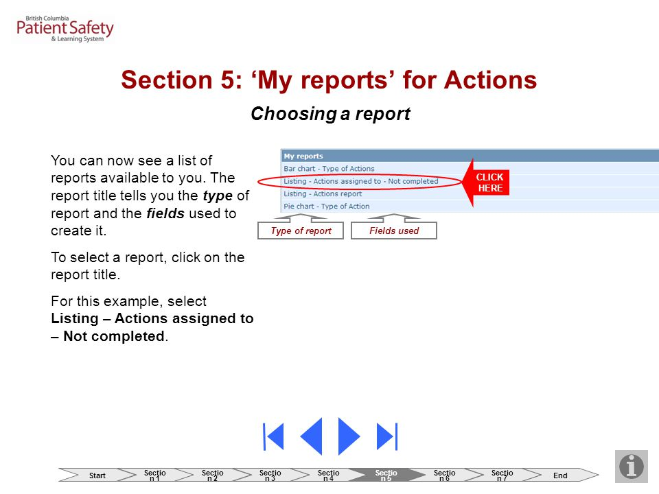 Choosing a report Section 5: 'My reports' for Actions You can now see a list of reports available to you. The report title tells you the type of repor