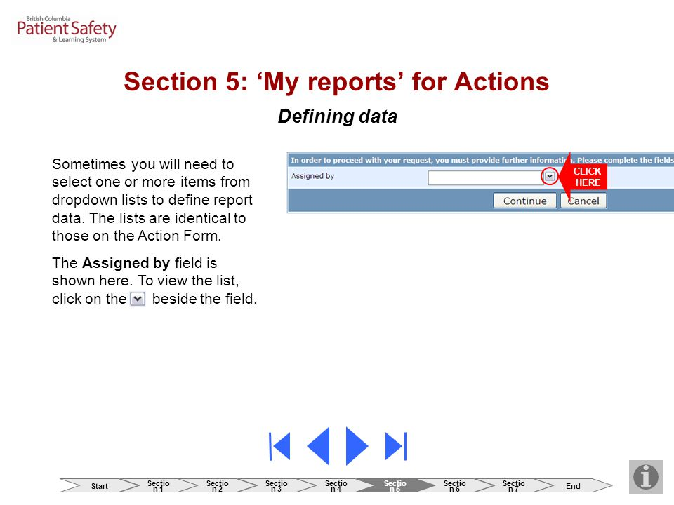 Defining data Section 5: 'My reports' for Actions Sometimes you will need to select one or more items from dropdown lists to define report data.