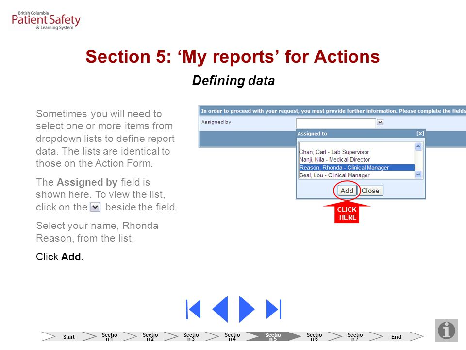 Defining data Section 5: 'My reports' for Actions Sometimes you will need to select one or more items from dropdown lists to define report data. The l