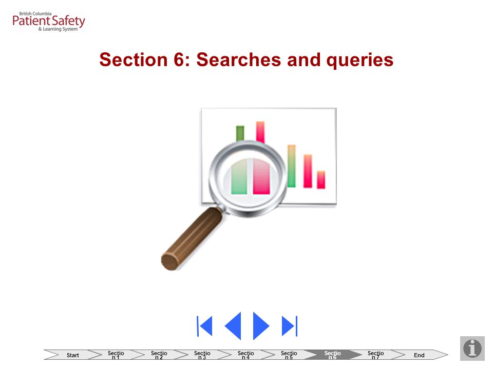 Section 6: Searches and queries Start Sectio n 1 Sectio n 2 Sectio n 3 Sectio n 4 Sectio n 5 Sectio n 6 Sectio n 7 End