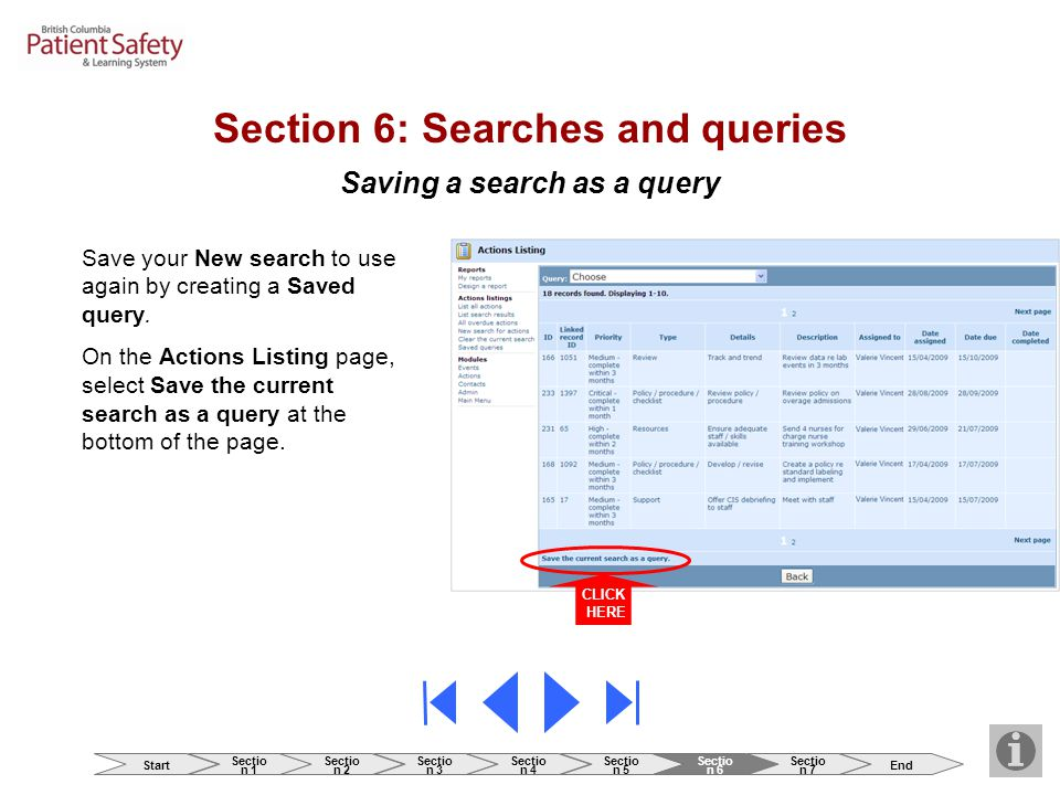 Saving a search as a query Section 6: Searches and queries Save your New search to use again by creating a Saved query.